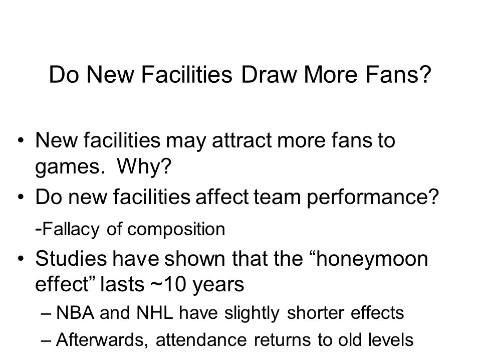 Do New Facilities Draw More Fans