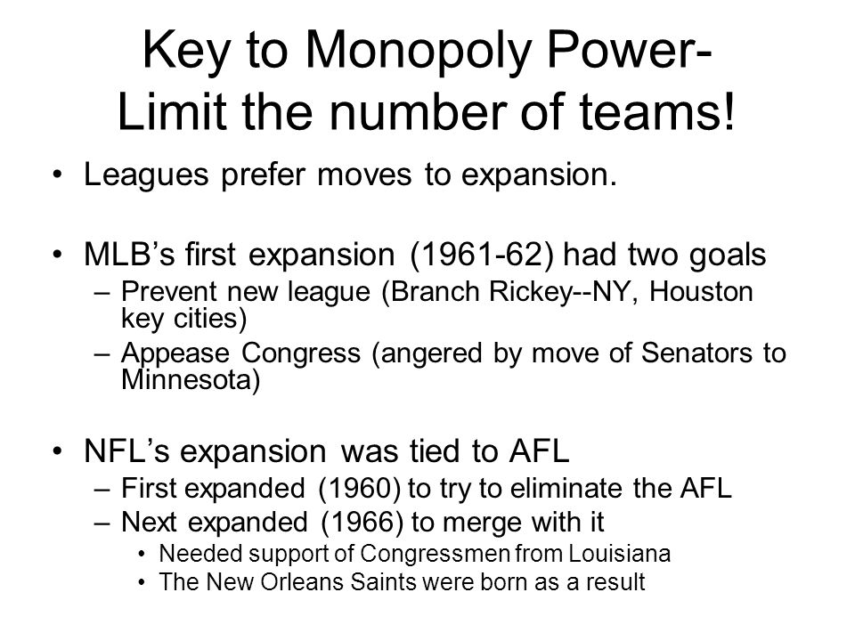 Key to Monopoly Power- Limit the number of teams!