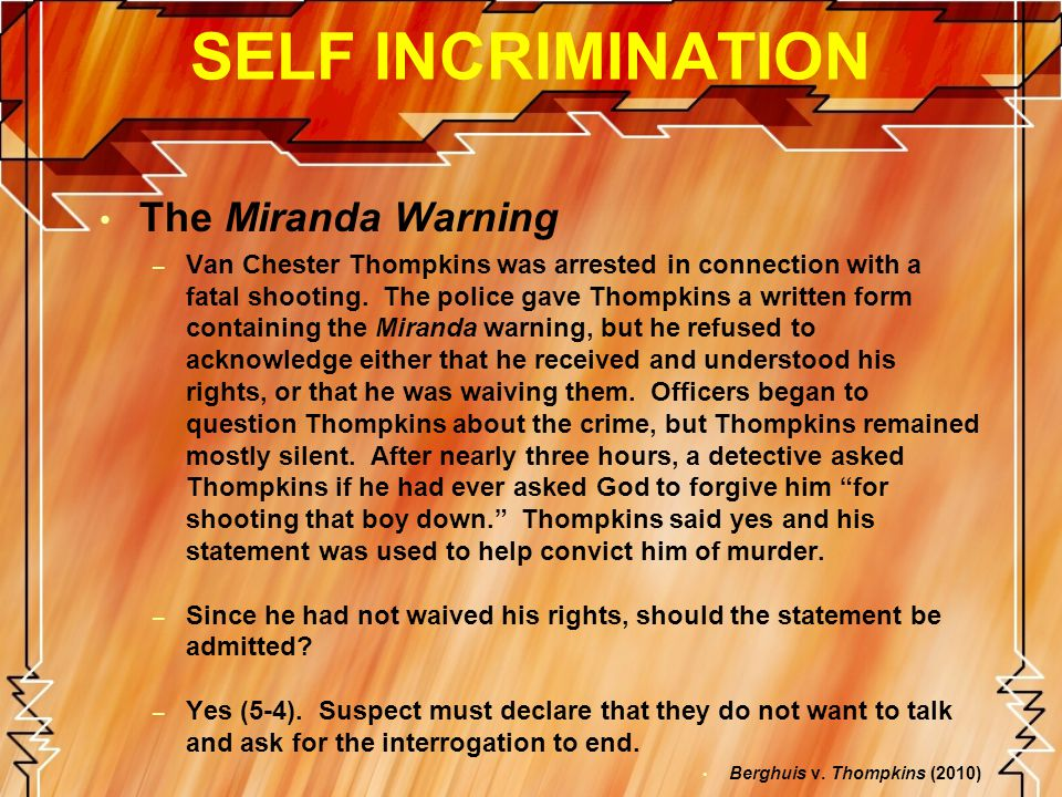 SELF INCRIMINATION The Miranda Warning