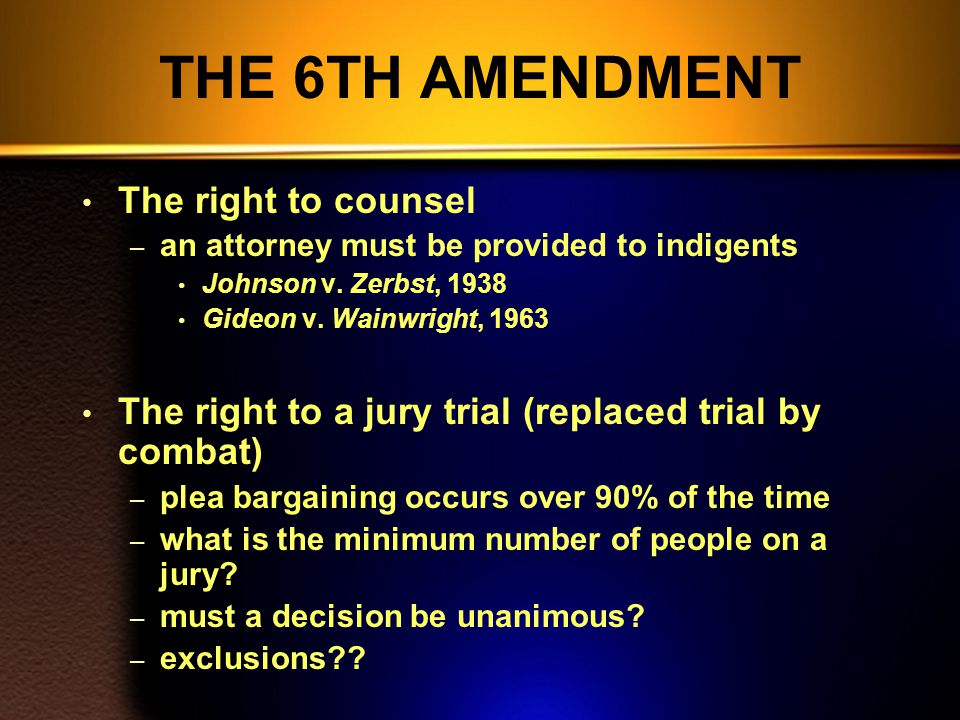 THE 6TH AMENDMENT The right to counsel