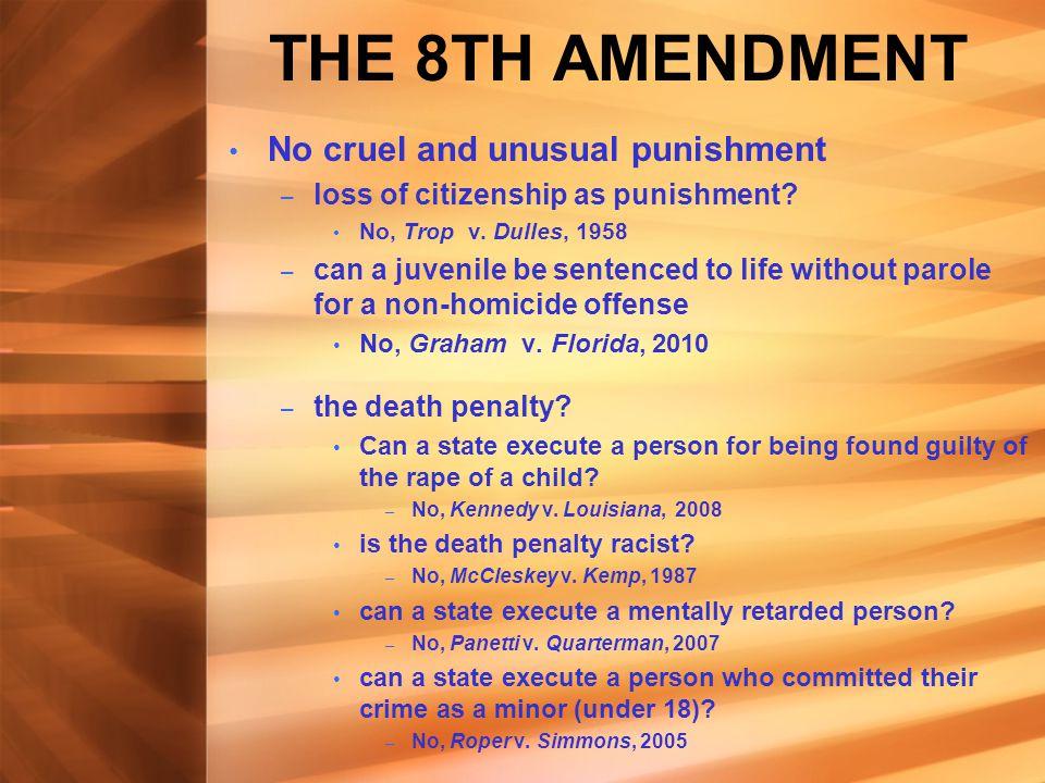 THE 8TH AMENDMENT No cruel and unusual punishment