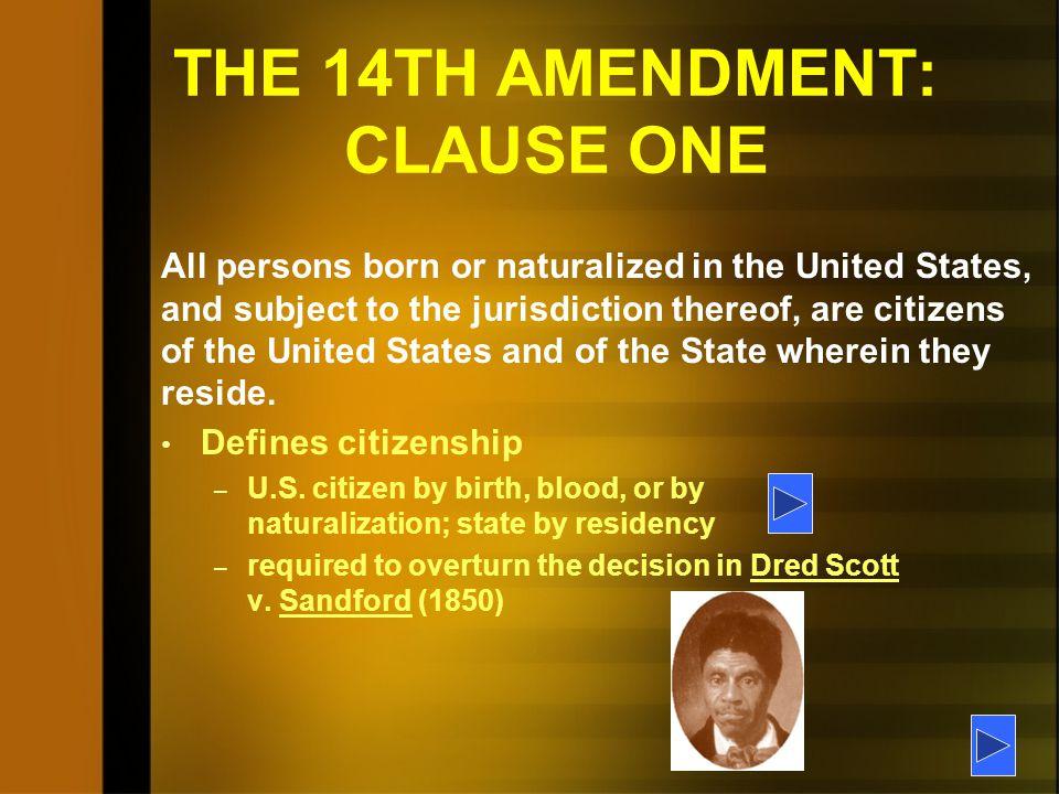 THE 14TH AMENDMENT: CLAUSE ONE