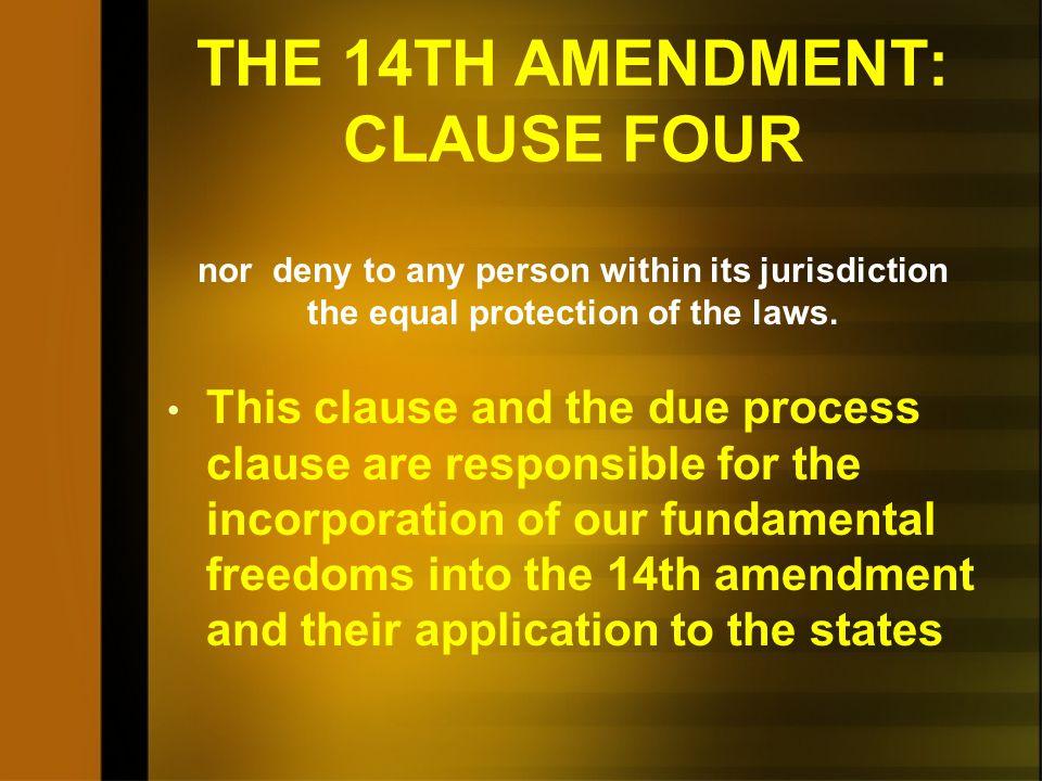 THE 14TH AMENDMENT: CLAUSE FOUR