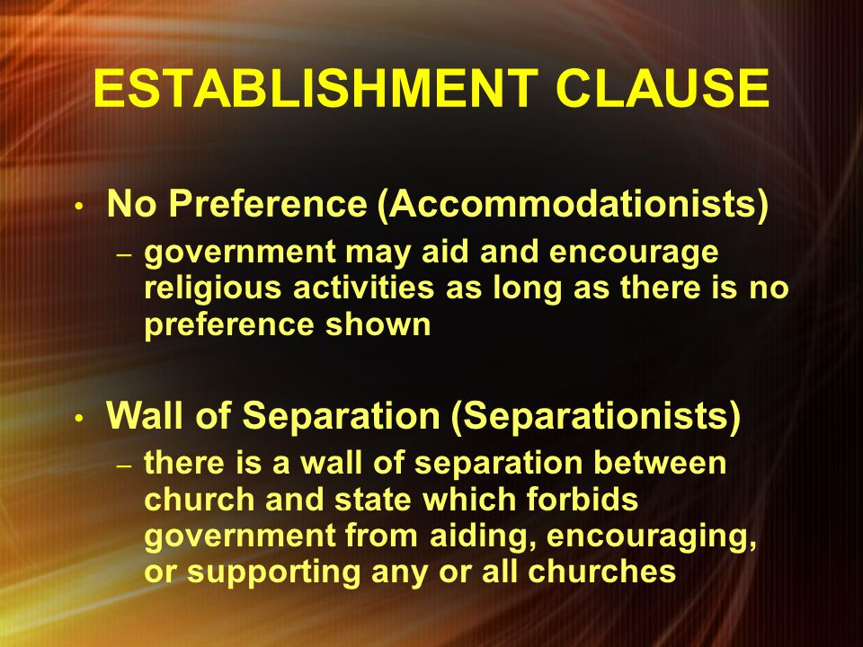 ESTABLISHMENT CLAUSE No Preference (Accommodationists)