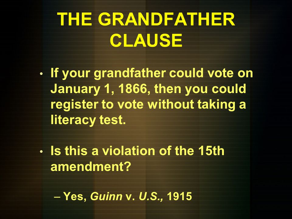 THE GRANDFATHER CLAUSE