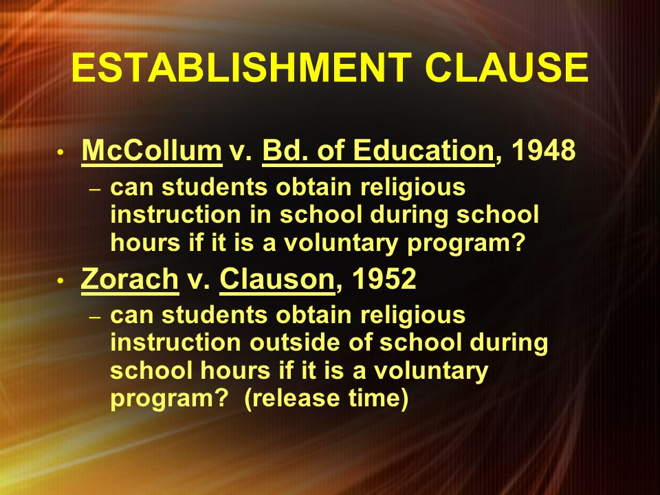 ESTABLISHMENT CLAUSE McCollum v. Bd. of Education, 1948