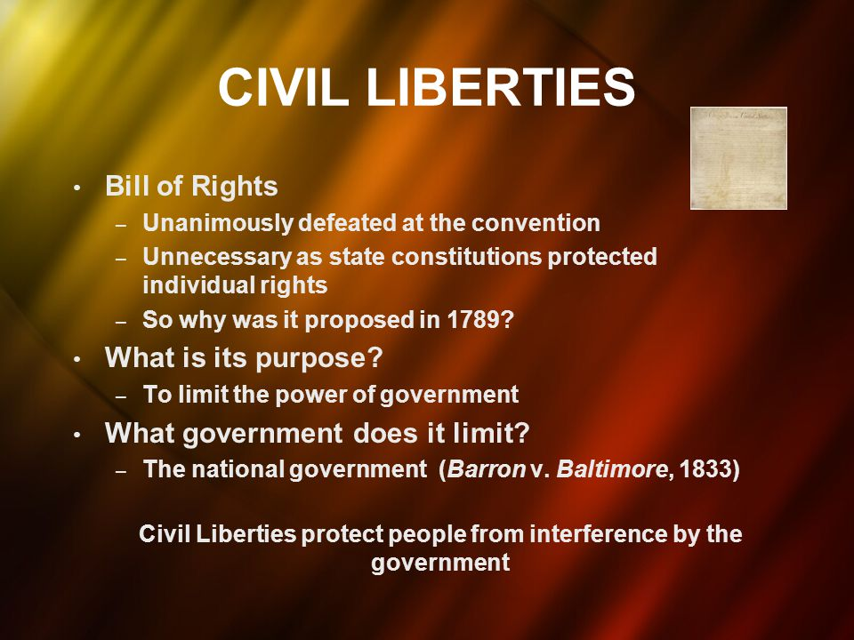Civil Liberties protect people from interference by the government