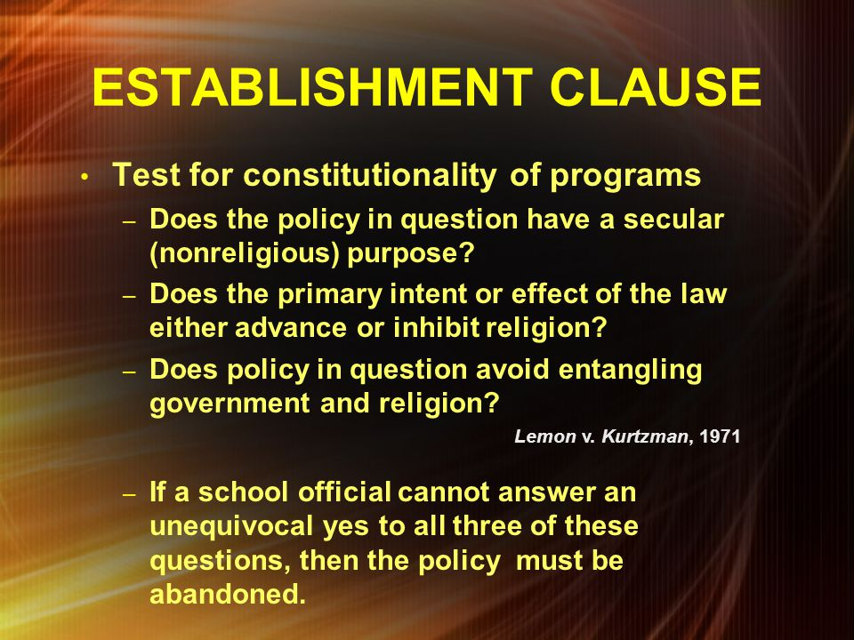 ESTABLISHMENT CLAUSE Test for constitutionality of programs