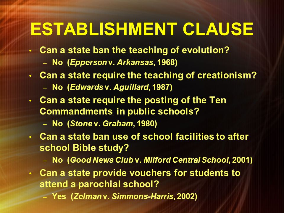 ESTABLISHMENT CLAUSE Can a state ban the teaching of evolution