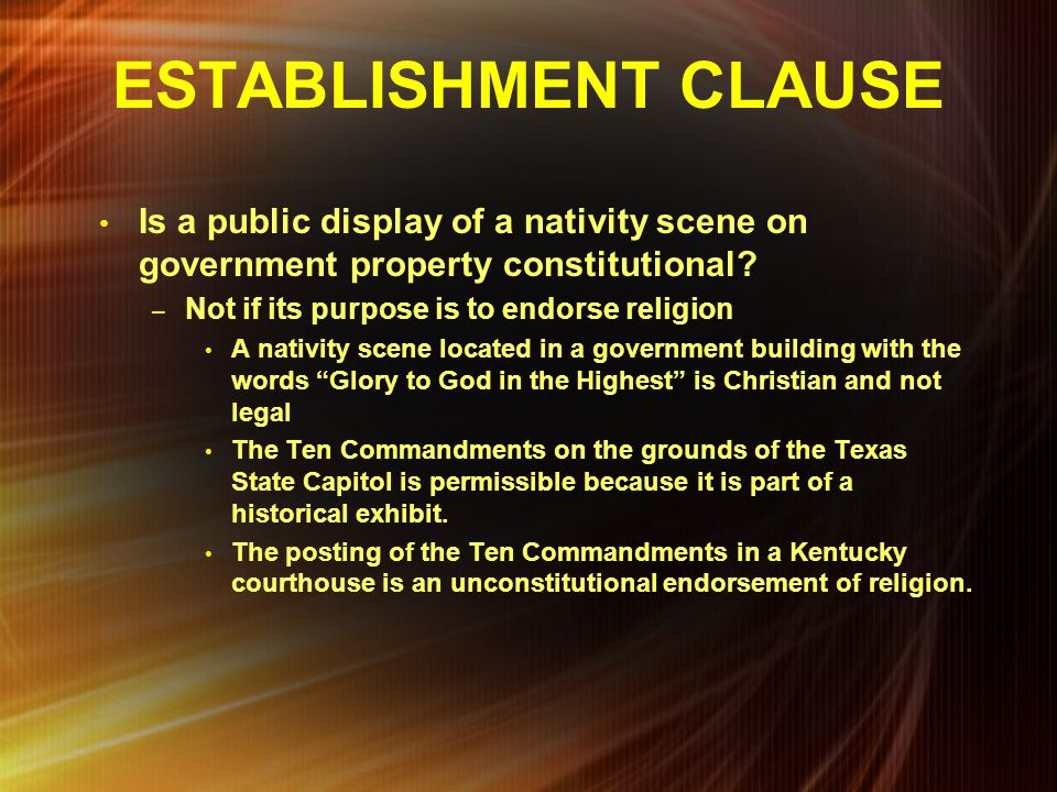 ESTABLISHMENT CLAUSE Is a public display of a nativity scene on government property constitutional