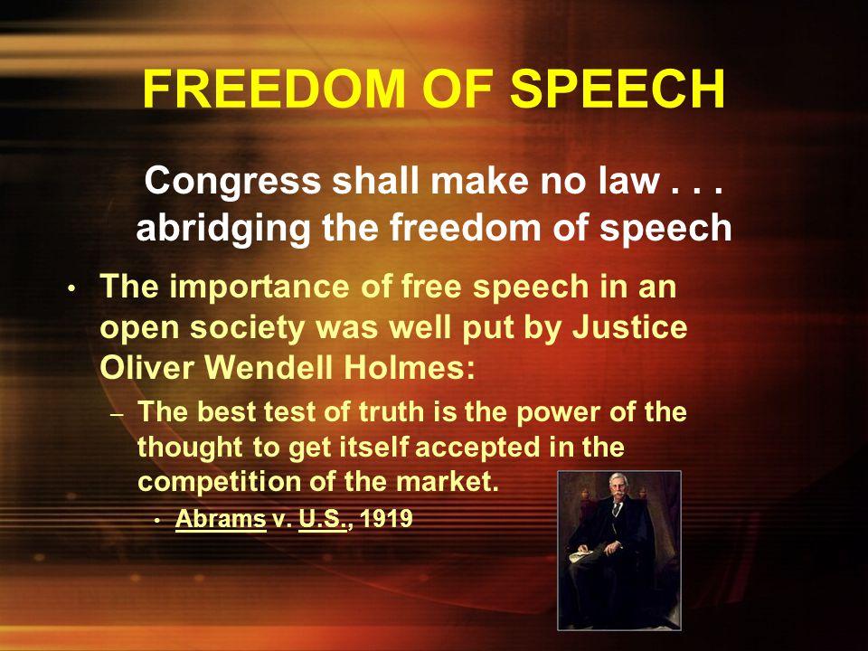 Congress shall make no law . . . abridging the freedom of speech