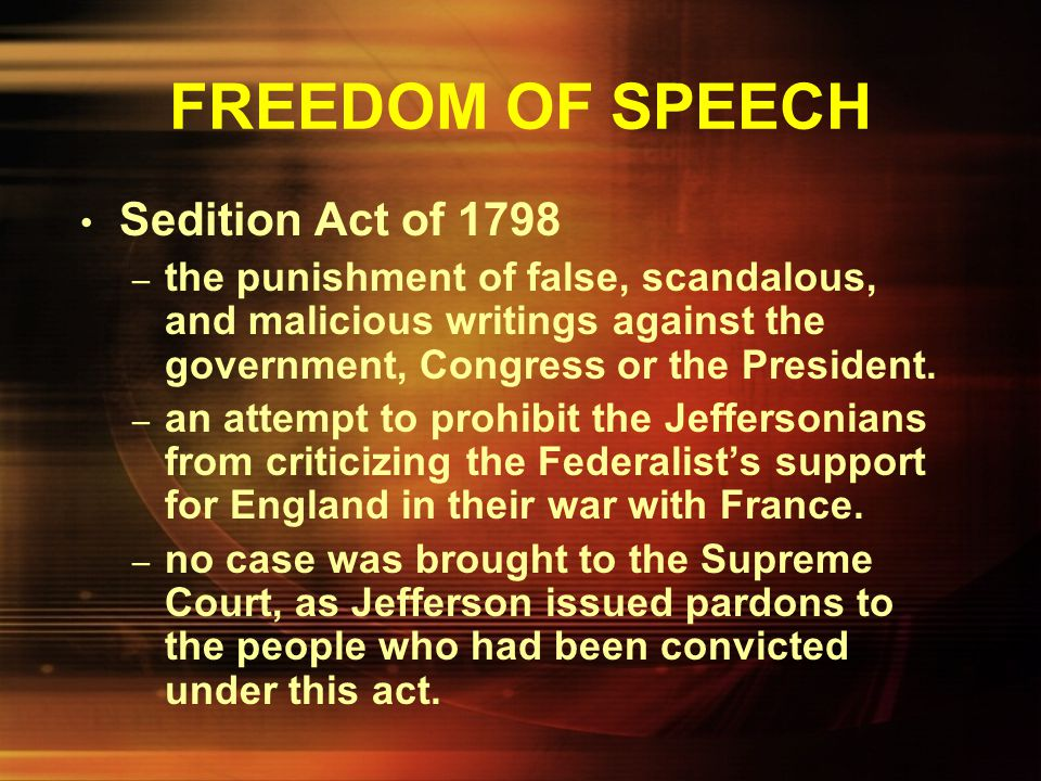 FREEDOM OF SPEECH Sedition Act of 1798