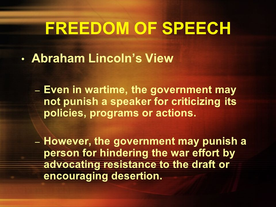 FREEDOM OF SPEECH Abraham Lincoln's View