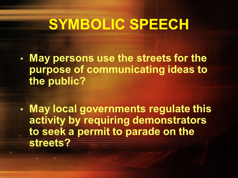 SYMBOLIC SPEECH May persons use the streets for the purpose of communicating ideas to the public