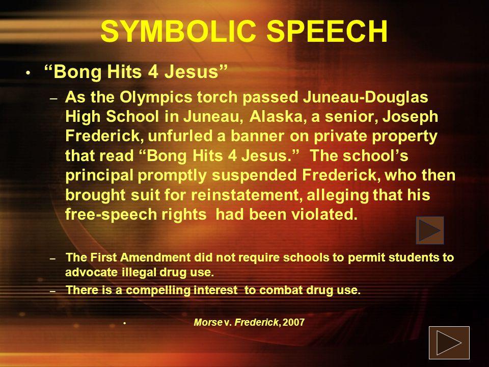 SYMBOLIC SPEECH Bong Hits 4 Jesus