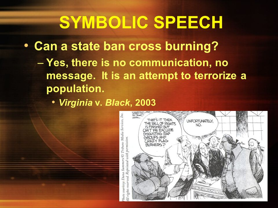 SYMBOLIC SPEECH Can a state ban cross burning