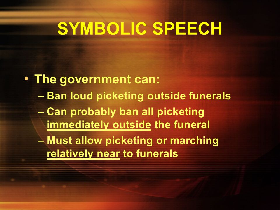 SYMBOLIC SPEECH The government can: