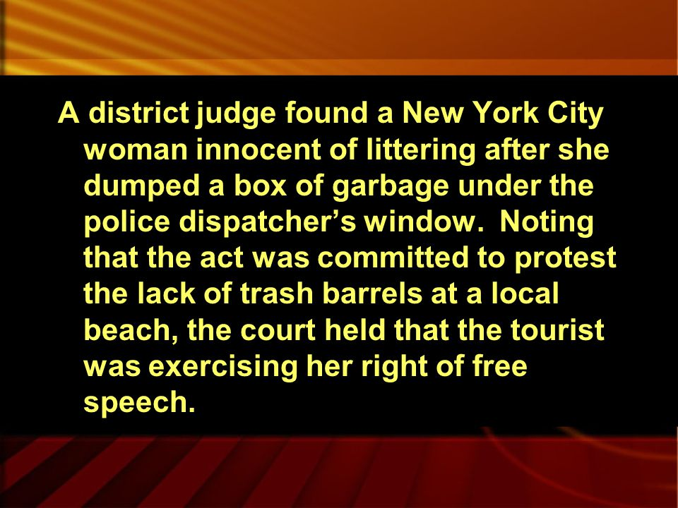 A district judge found a New York City woman innocent of littering after she dumped a box of garbage under the police dispatcher's window.