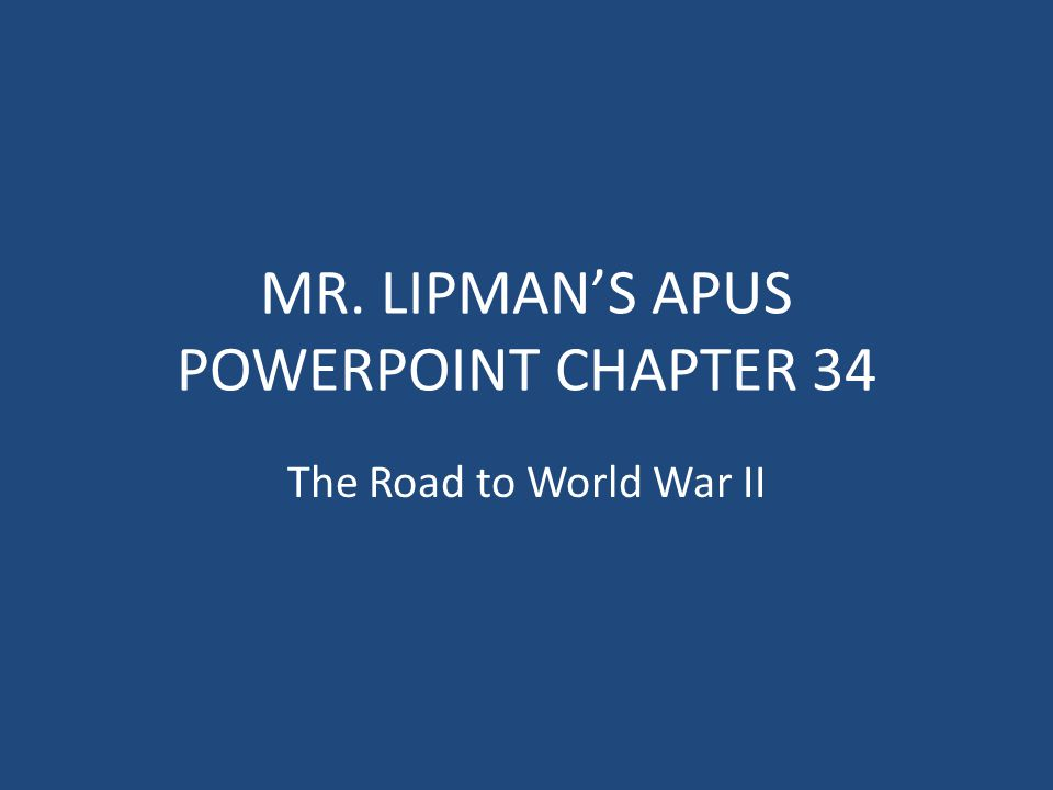 MR. LIPMAN'S APUS POWERPOINT CHAPTER 34
