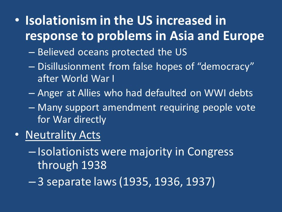 Isolationism in the US increased in response to problems in Asia and Europe