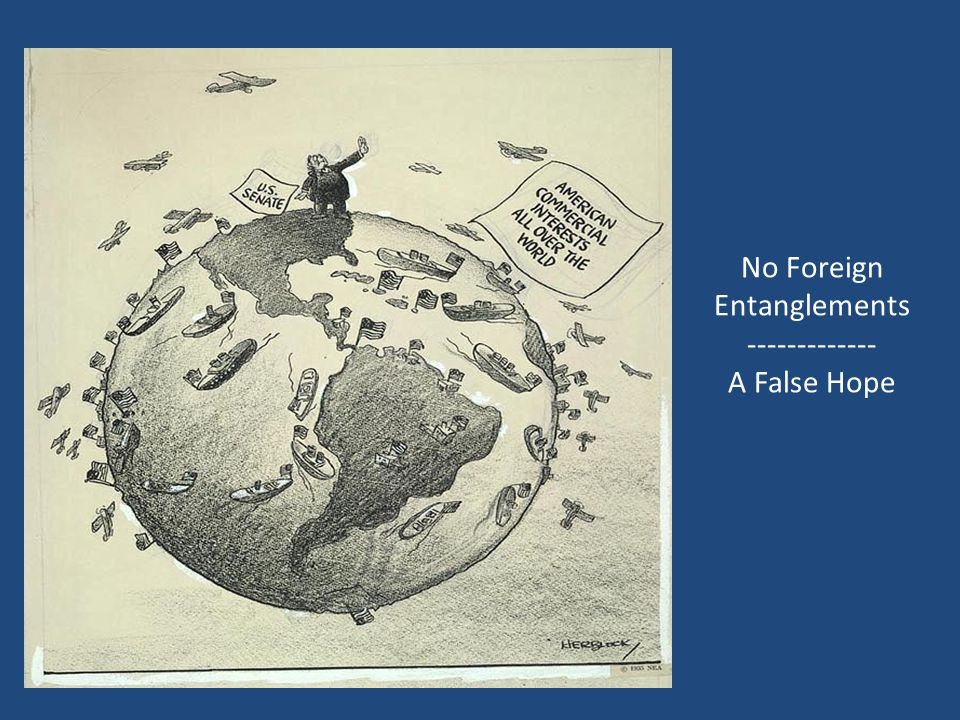 No Foreign Entanglements ------------- A False Hope