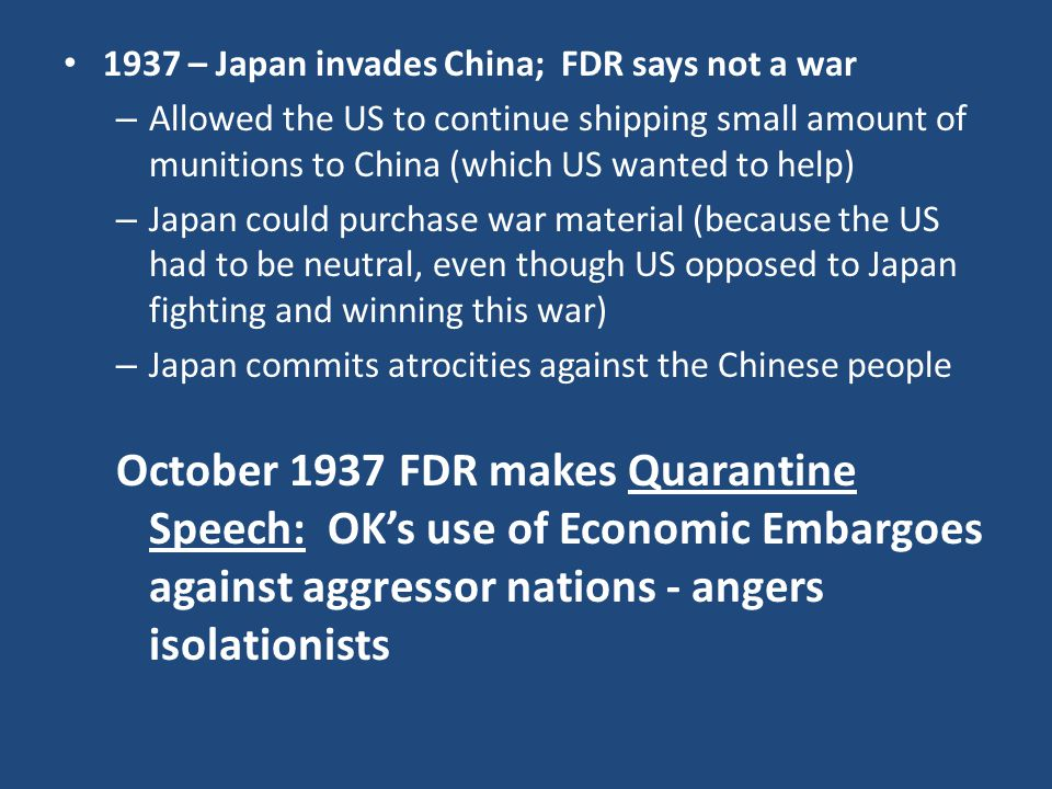 1937 – Japan invades China; FDR says not a war