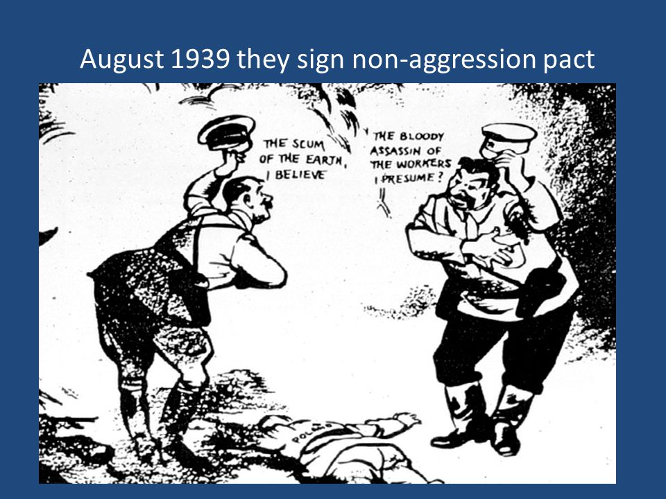 August 1939 they sign non-aggression pact
