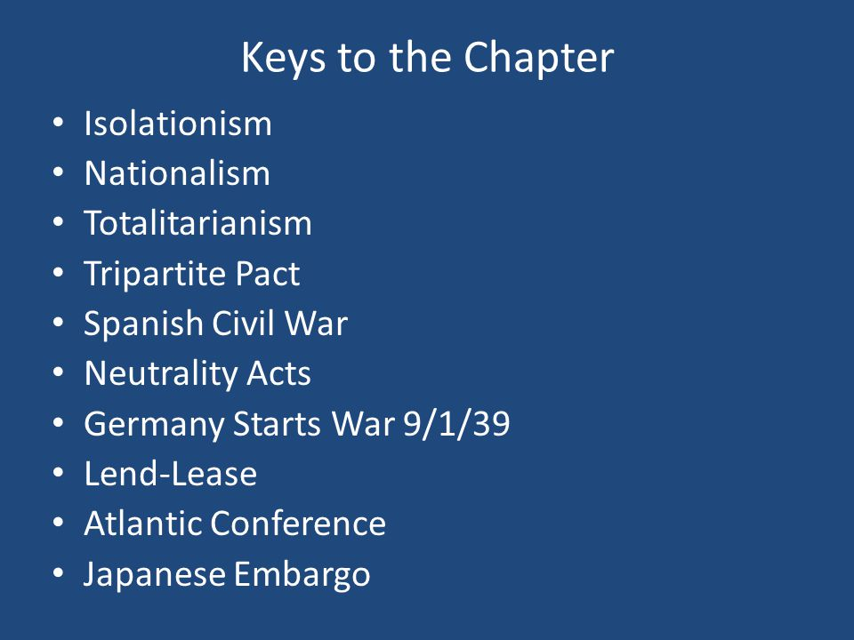 Keys to the Chapter Isolationism Nationalism Totalitarianism