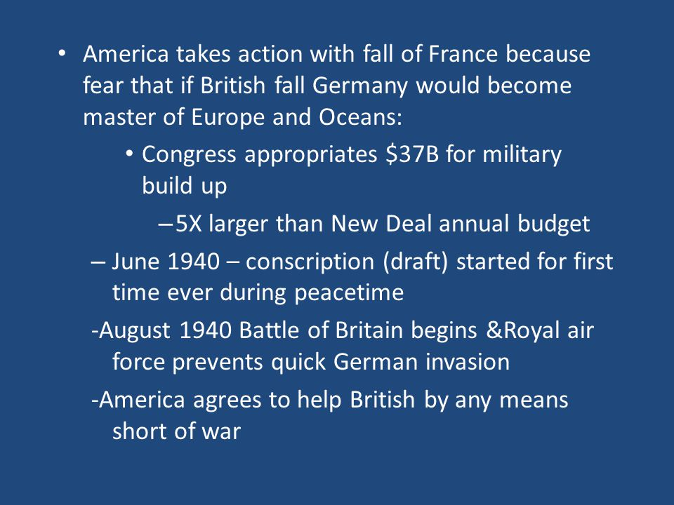 America takes action with fall of France because fear that if British fall Germany would become master of Europe and Oceans: