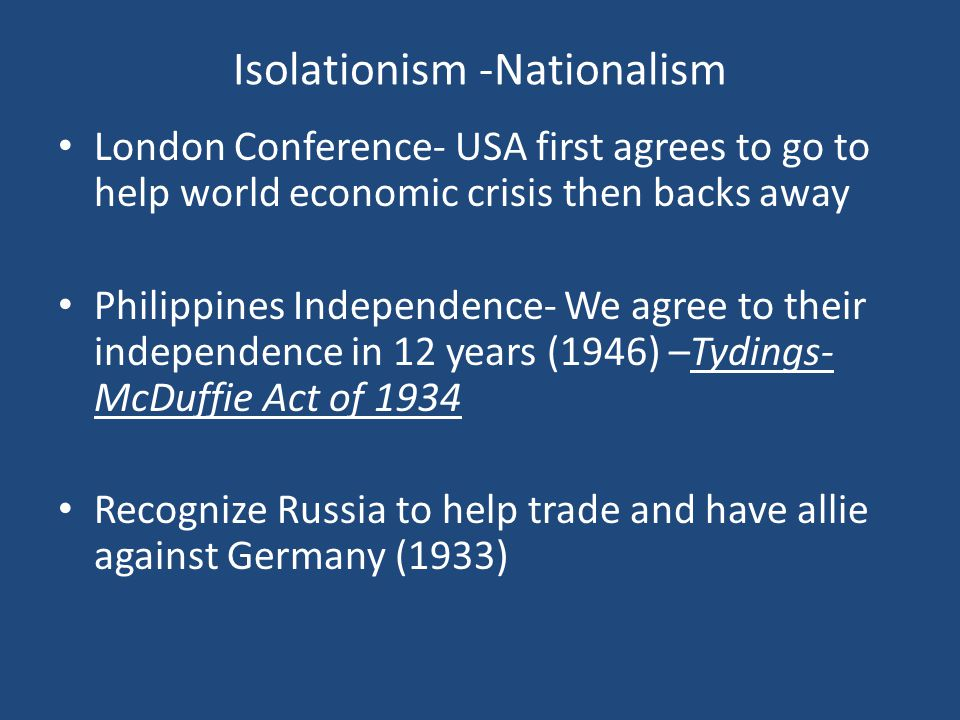 Isolationism -Nationalism