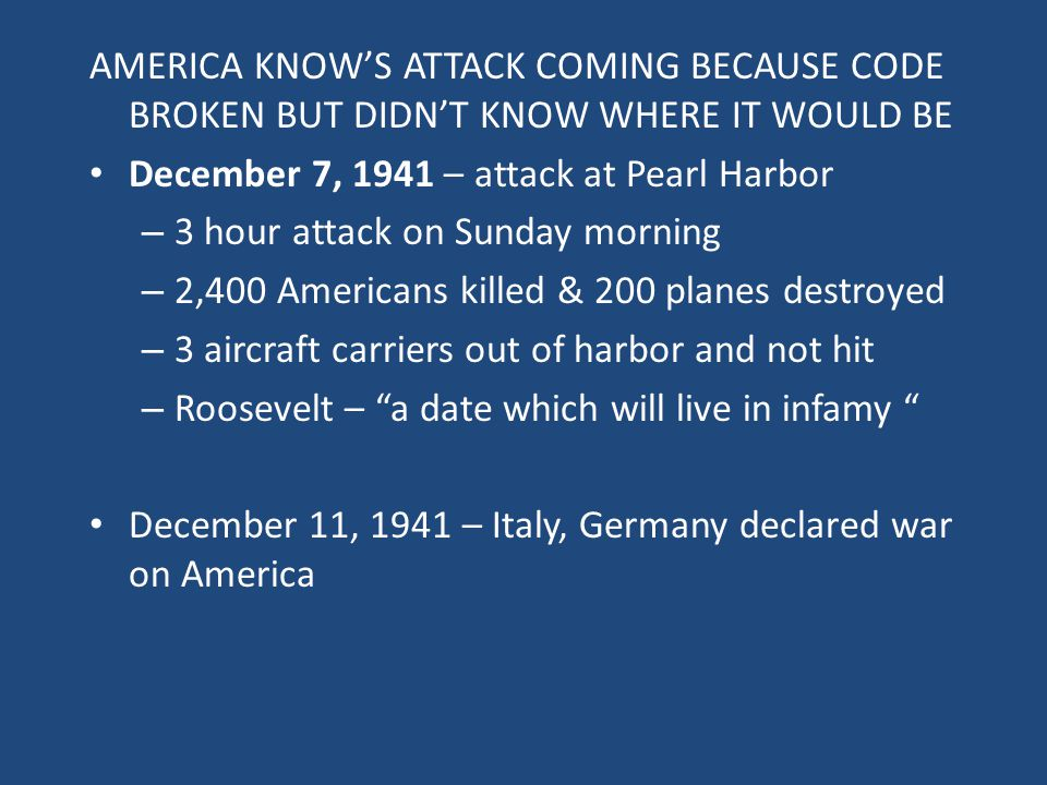 AMERICA KNOW'S ATTACK COMING BECAUSE CODE BROKEN BUT DIDN'T KNOW WHERE IT WOULD BE