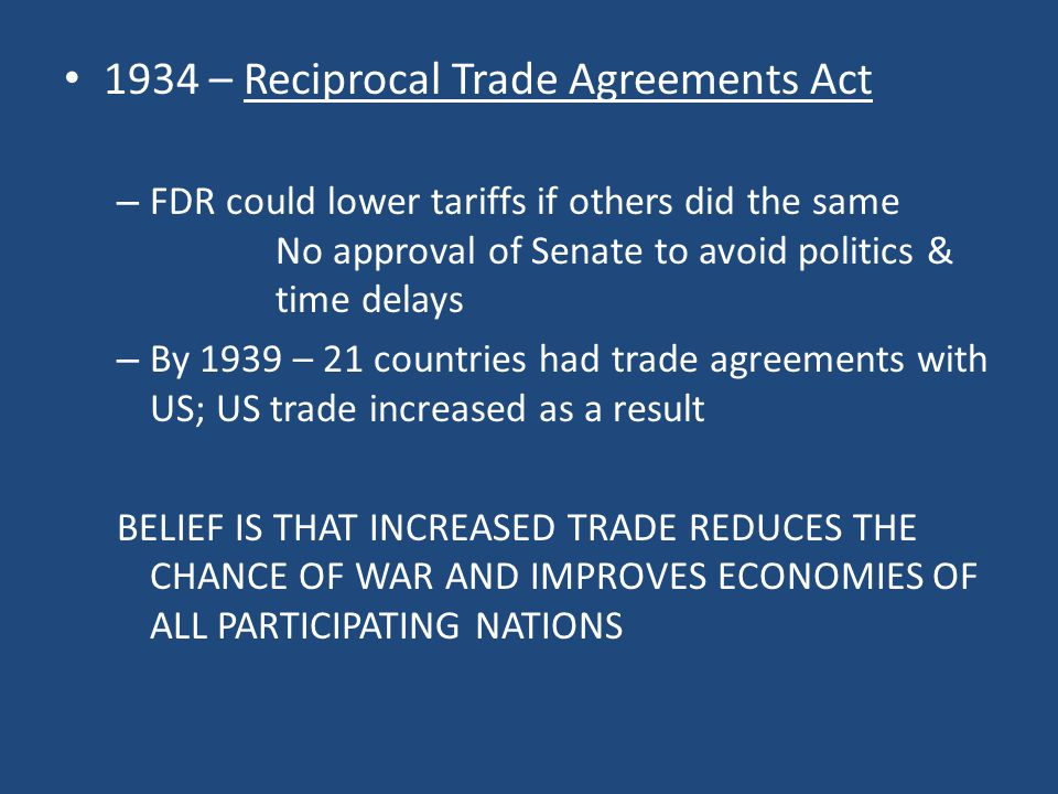1934 – Reciprocal Trade Agreements Act