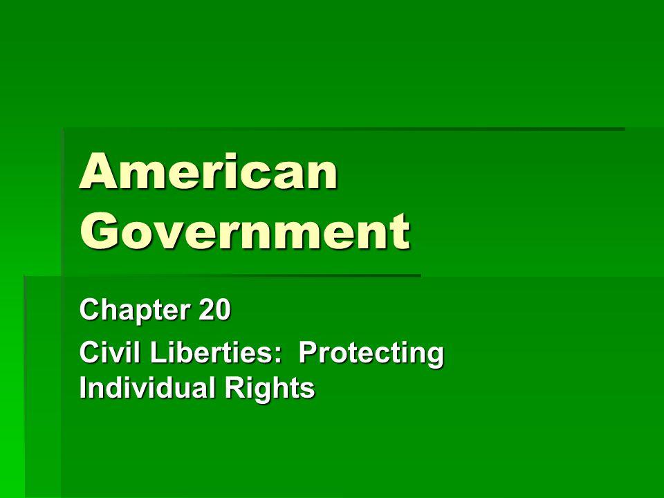 Chapter 20 Civil Liberties: Protecting Individual Rights