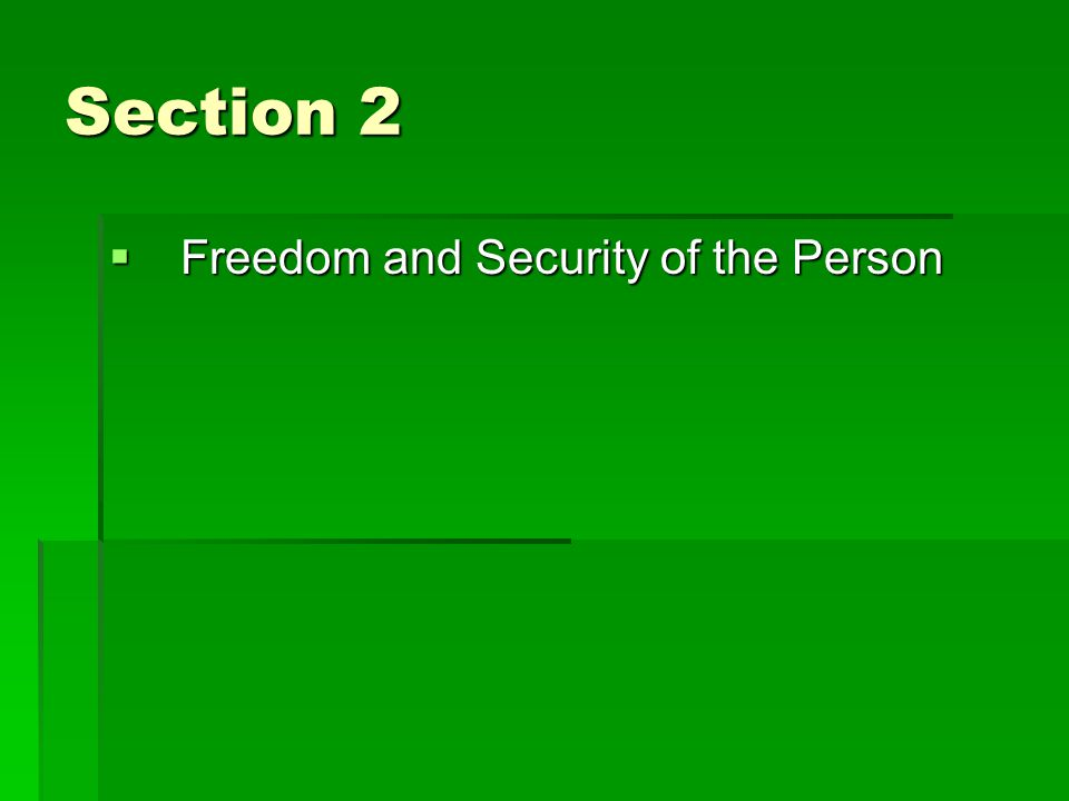 Section 2 Freedom and Security of the Person