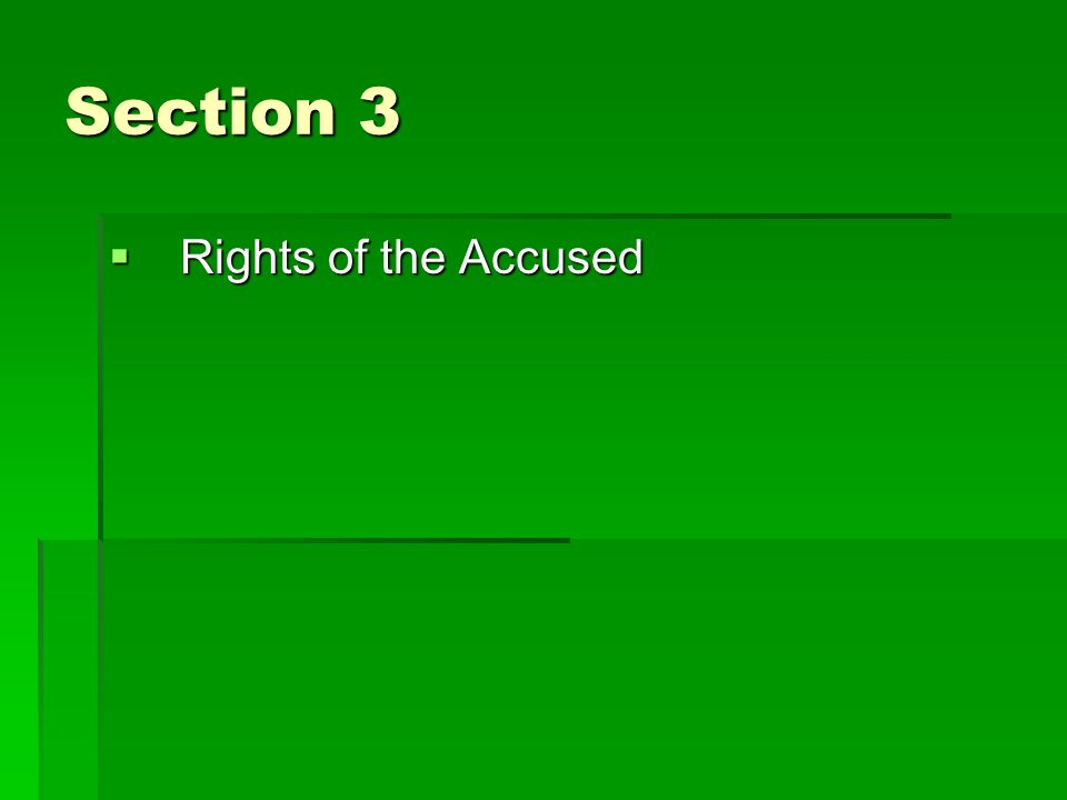 Section 3 Rights of the Accused