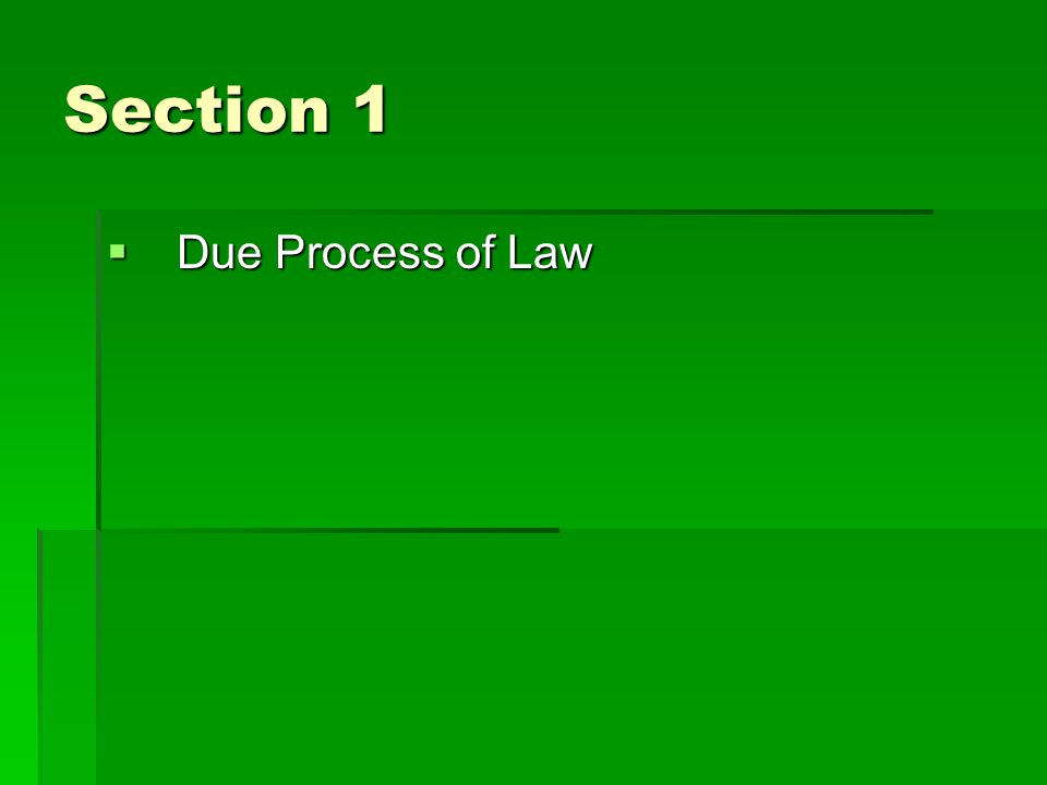Section 1 Due Process of Law