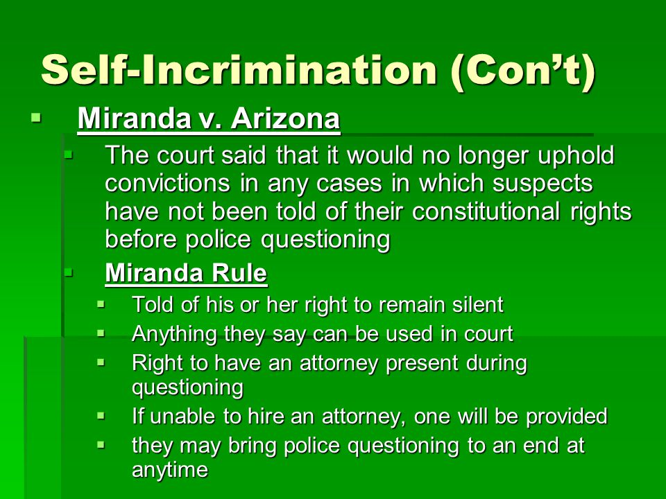 Self-Incrimination (Con't)