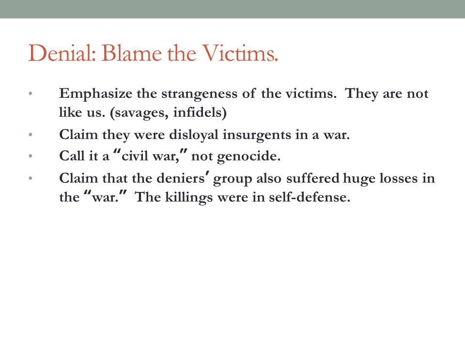 Denial: Blame the Victims.