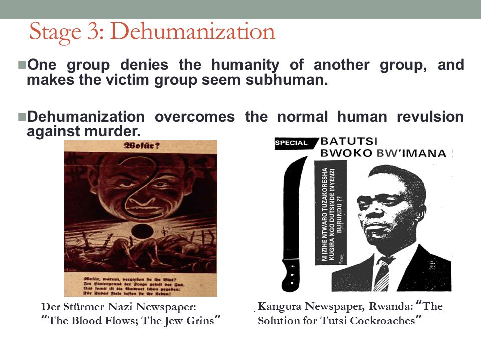 Stage 3: Dehumanization