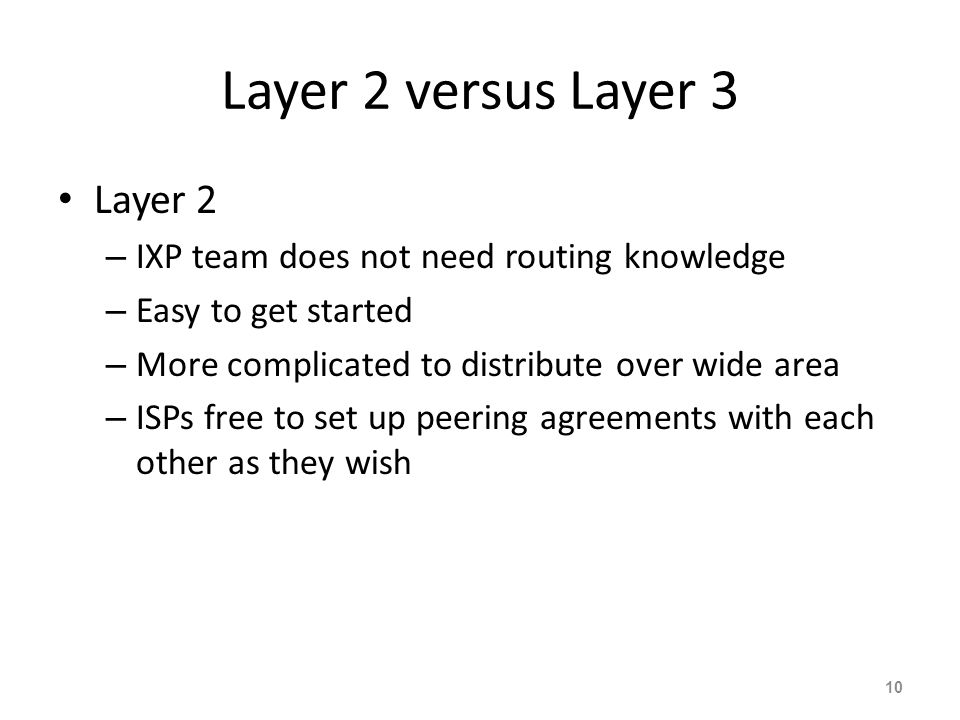 Layer 2 versus Layer 3 Layer 2