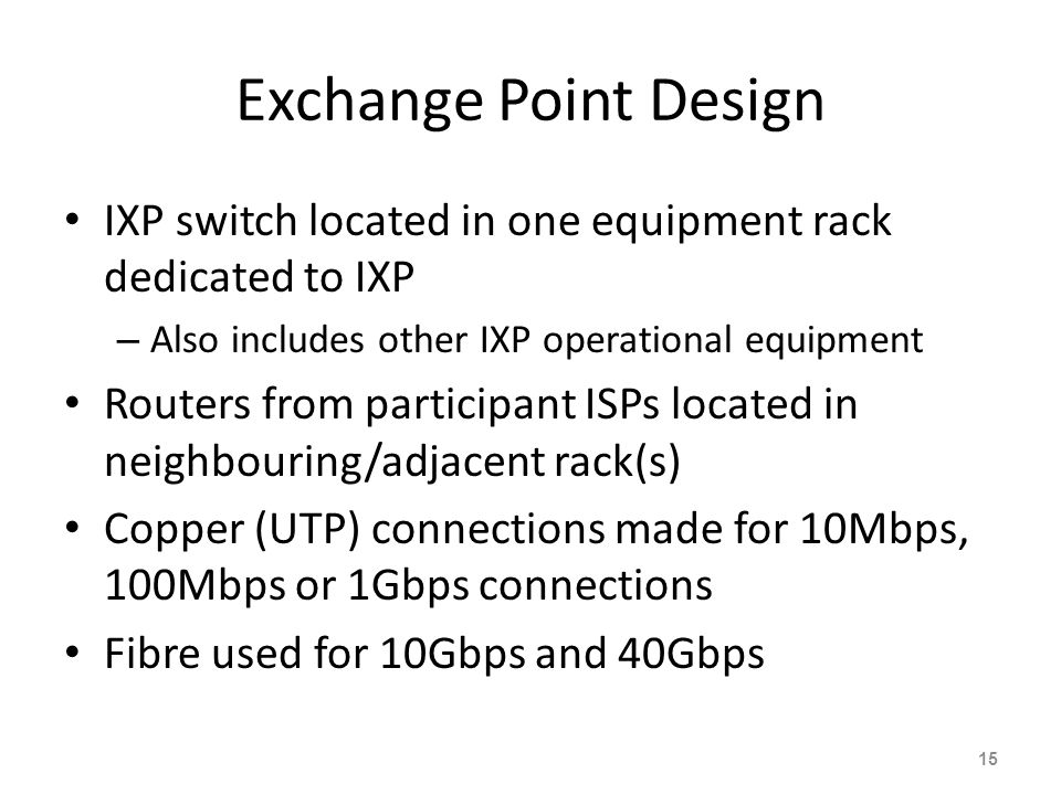 Exchange Point Design IXP switch located in one equipment rack dedicated to IXP. Also includes other IXP operational equipment.
