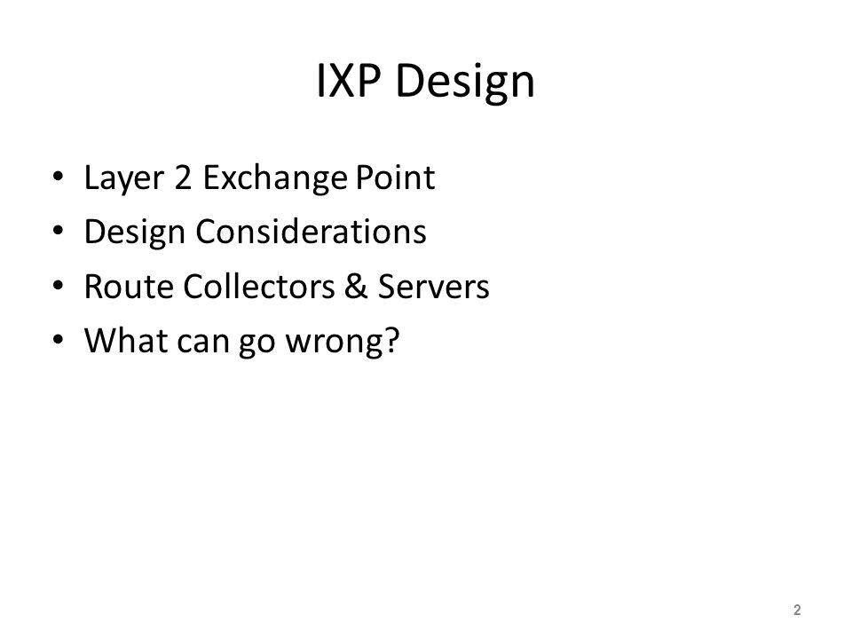 IXP Design Layer 2 Exchange Point Design Considerations