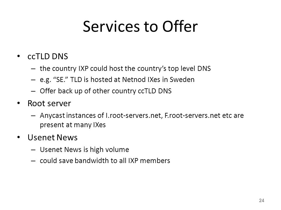Services to Offer ccTLD DNS Root server Usenet News