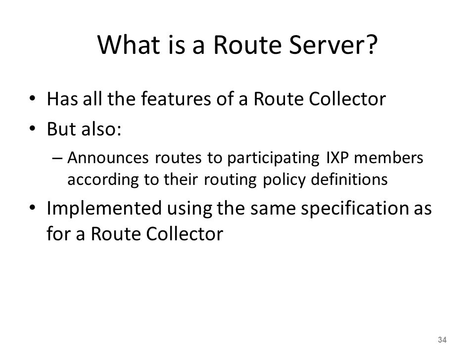 What is a Route Server Has all the features of a Route Collector