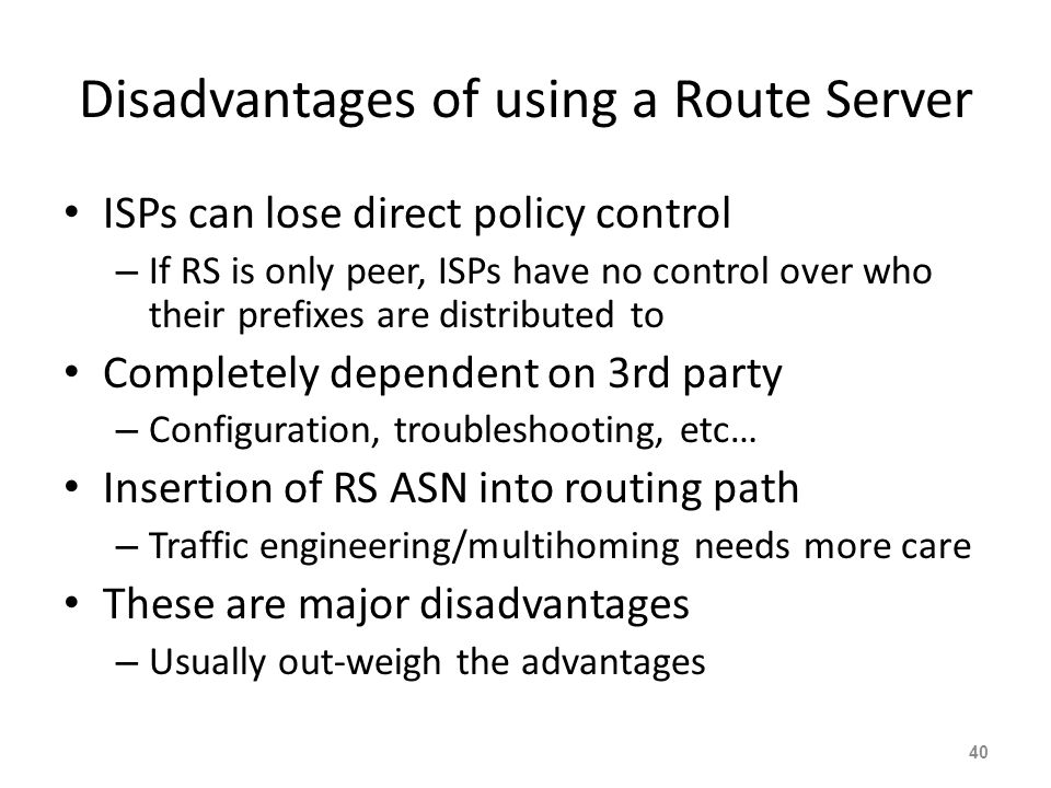 Disadvantages of using a Route Server
