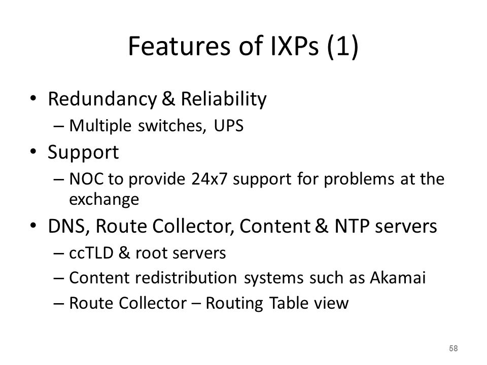 Features of IXPs (1) Redundancy & Reliability Support