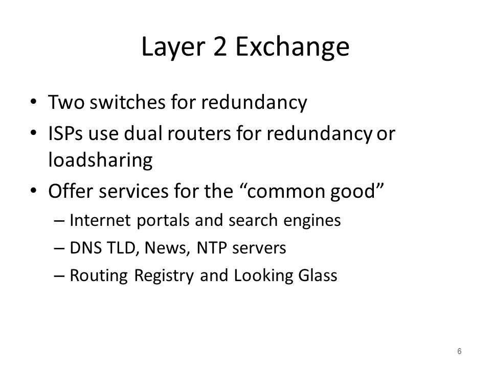 Layer 2 Exchange Two switches for redundancy