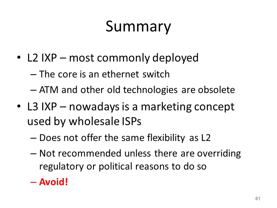 Summary L2 IXP – most commonly deployed