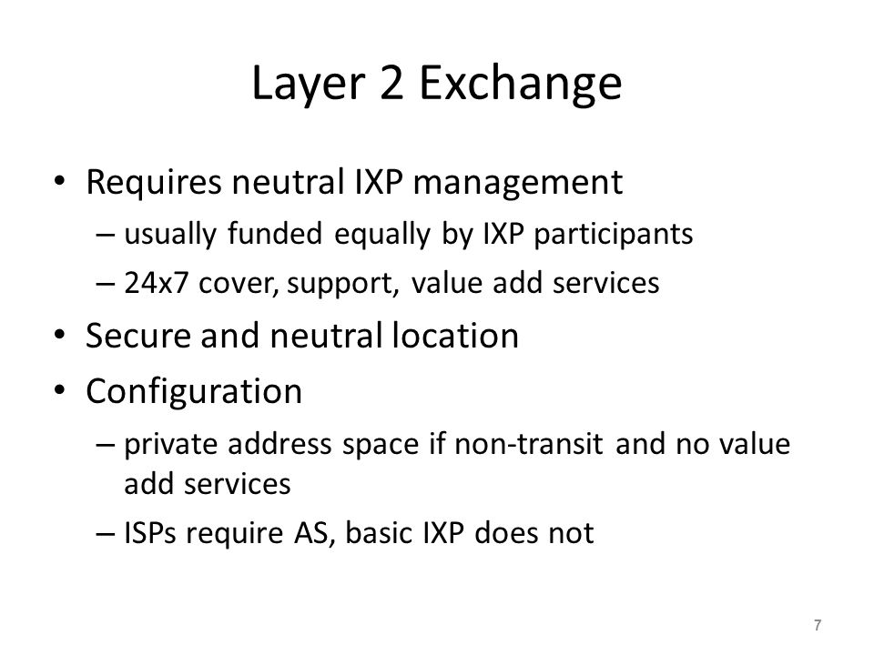 Layer 2 Exchange Requires neutral IXP management