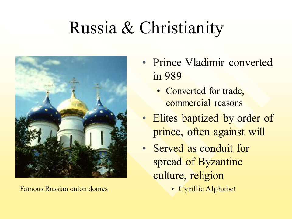 Russia & Christianity Prince Vladimir converted in 989